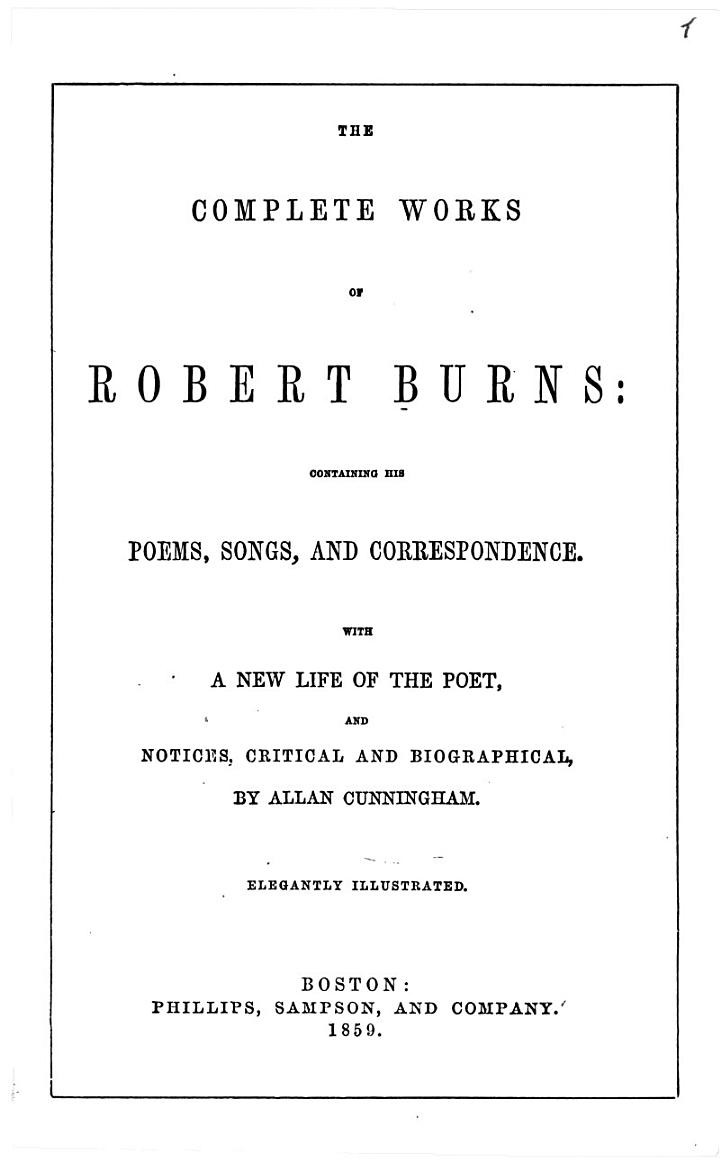 The Complete Works of Robert Burns: Containing His Poems, Songs and Correspondence