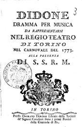Didone dramma per musica da rappresentarsi nel Regio Teatro di Torino nel Carnovale del 1773. Alla presenza di S.S.R.M