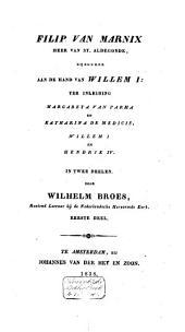 Filip van Marnix, Heer van St. Aldegonde, bijzonder aan de hand van Willem I: ter inleiding Margareta van Parma en Katharina de Medicis, Willem I en Hendrik IV: stukken