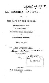 La Secchia Rapita, Or, The Rape of the Bucket: An Heroi-comical Poem in Twelve Cantos