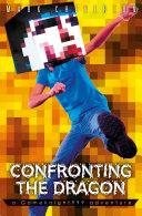 Confronting the Dragon: a Gameknight999 Adventure