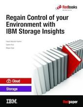 Regain Control of your Environment with IBM Storage Insights