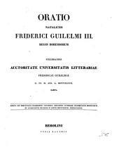 Oratio nataliciis Friderici Guilelmi III. regis Borussorum celebrandis auctoritate Universitatis Litterariae Fridericae Guilelmae D. III. M. Aug. A. MDCCCXXXVII. habita