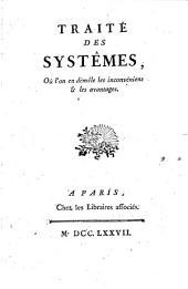 TRAITÉ DES SYSTÊMES: Où l'on en démêle les inconvéniens [et] les avantages, Volume2