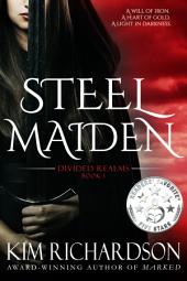 Steel Maiden : Divided Realms Book 1