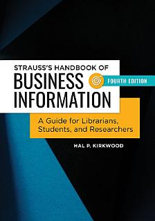 Strauss s Handbook of Business Information  A Guide for Librarians  Students  and Researchers  4th Edition Book