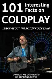 101 Interesting Facts on Coldplay: Learn about the British Rock Band