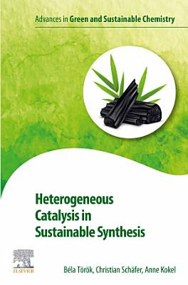 Heterogeneous Catalysis in Sustainable Synthesis