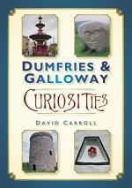 Dumfries & Galloway Curiosities