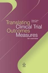 Translating Clinical Trial Outcomes Measures: An overview