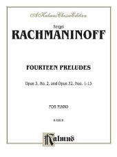 Fourteen Preludes: Opus 3, No. 2 and Opus 32, Nos. 1-13