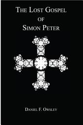The Lost Gospel of Simon Peter