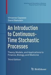 An Introduction to Continuous-Time Stochastic Processes: Theory, Models, and Applications to Finance, Biology, and Medicine, Edition 3