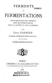 Ferments et fermentations: étude biologique des ferments