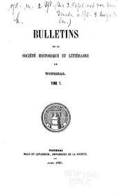 Bulletins de la Société Historique et Littéraire de Tournai: Volume7