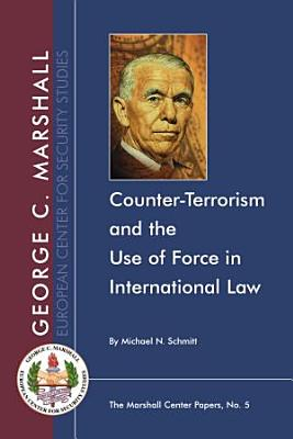 Counter Terrorism and the Use of Force in International Law PDF