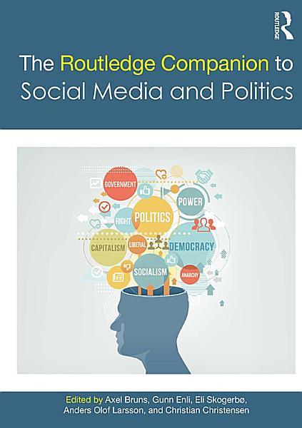 The Routledge Companion to Social Media and Politics