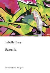 Baruffa: Une reconstruction de soi