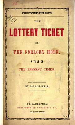 The Lottery Ticket  Or  The Forlorn Hope PDF