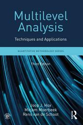 Multilevel Analysis: Techniques and Applications, Third Edition, Edition 3
