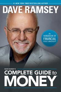 Dave Ramsey s Complete Guide to Money Book