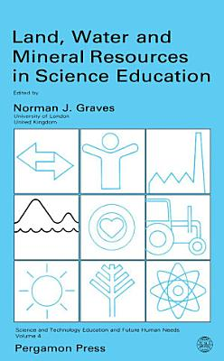 Land  Water and Mineral Resources in Science Education PDF