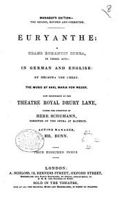 Euryanthe; a grand romantic opera ... In German and English, etc. (The manager's edition.) Ger. & Eng