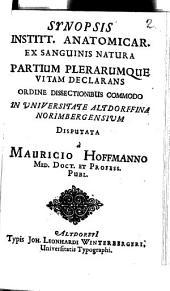 Synopsis Institt. Anatomicar. Ex Sanguinis Natura Partium Plerarumque Vitam Declarans