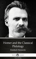 Homer and the Classical Philology by Friedrich Nietzsche   Delphi Classics  Illustrated  PDF