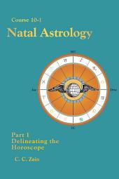 CS10-1 Natal Astrology: Delineating the Horoscope