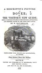 A Descriptive Picture Of Dover Or The Visitors New Dover Guide Second Edition Etc Book PDF