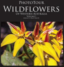 Phototour Wildflowers of Western Australia Vol1
