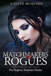 Matchmakers & Rogues