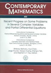 Recent Progress on Some Problems in Several Complex Variables and Partial Differential Equations: International Conference, Partial Differential Equations and Several Complex Variables, Wuhan University, Wuhan, China, June 9-13, 2004 [and] International Conference, Complex Geometry and Related Fields, East China Normal University, Shanghai, China, June 2-24, 2004