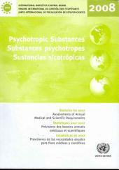 Psychotropic Substances: Statistics for 2007 - Assessments of Annual Medical and Scientific Requirements for Substances of the Convention on Psychotropic Substances in Schedules II, III and IV of the Convention on Psychotropic Substances Of 1971