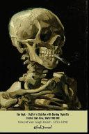 Van Gogh Skull of a Skeleton with Burning Cigarette Sketchbook