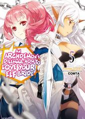 An Archdemon's Dilemma: How to Love Your Elf Bride: Volume 5