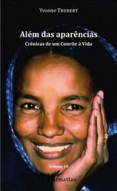 Alem das aparencias: Cronicas de um Convite a Vida -, Volume10