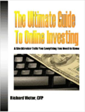 The Ultimate Guide to Online Investing  A Stockbroker Tells You Everything You Need to Know