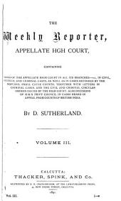 The Weekly Reporter: Appellate High Court, Volume 3