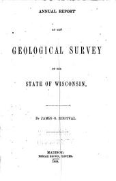 Annual Report on the Geological Survey of the State of Wisconsin