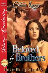 Beloved by Brothers [Doms of Destiny, Colorado 6]