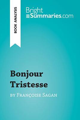 Bonjour Tristesse by Fran  oise Sagan  Book Analysis  PDF