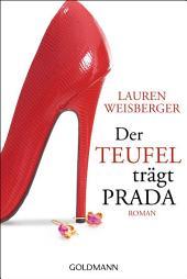 Der Teufel trägt Prada: Roman