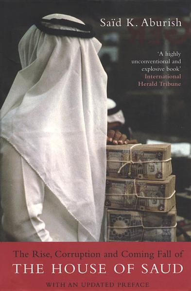 Download The Rise  Corruption and Coming Fall of the House of Saud Book