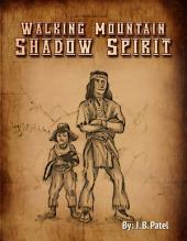 Walking Mountain-Shadow Spirit
