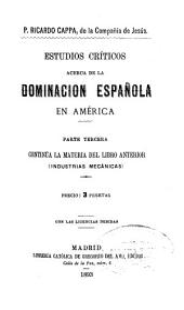 Estudio criticos acerca de la dominación española en América ...: Volúmenes 9-10