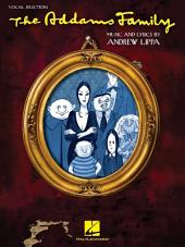 The Addams Family (Songbook): Vocal Selections (Vocal Line with Piano Accompaniment)