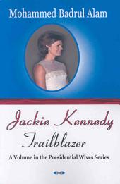 Jackie Kennedy: Trailblazer