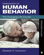 Dimensions of Human Behavior: The Changing Life Course, Edition 5